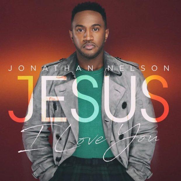 Jonathan Releases New Single Jesus I Love You