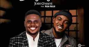 Josh O'maiye - Everything To Me (Ft. Neon Adejo)