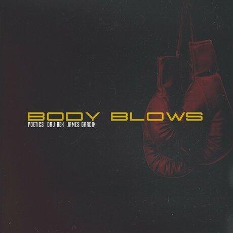 Dru Bex, James Gardin, & Poetics – Body Blows