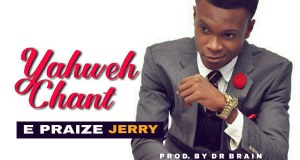E Praize Jerry - Yahweh Chant