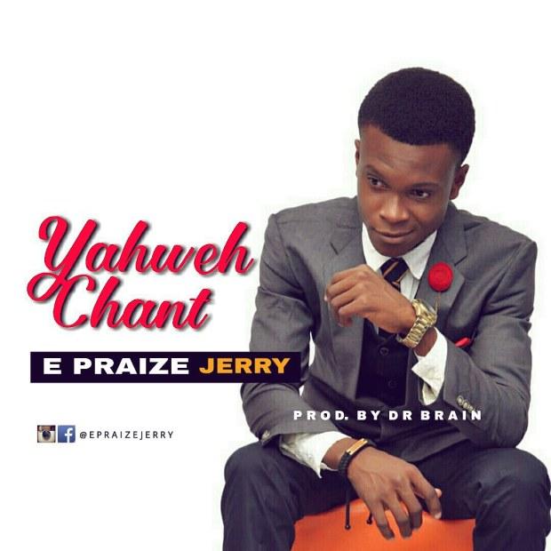 E Praize Jerry - Yahweh Chant