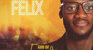 E'praiz Felix - God of Everything