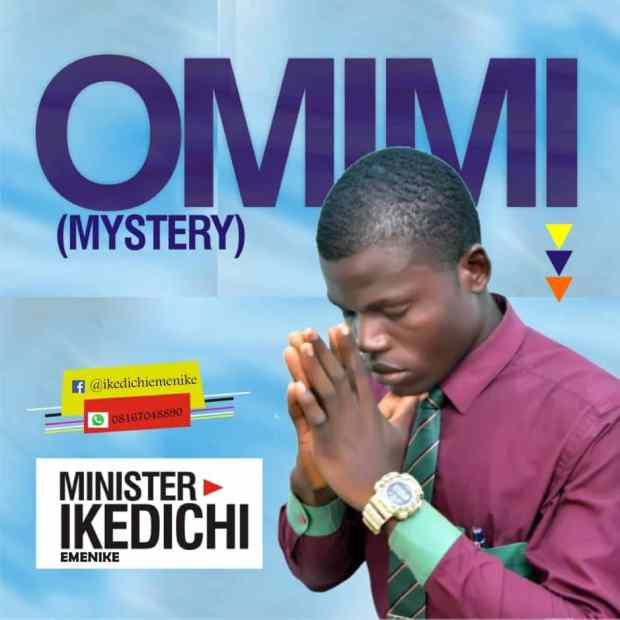 Minister Ikedichi Emenike - Omimi (Mystery)