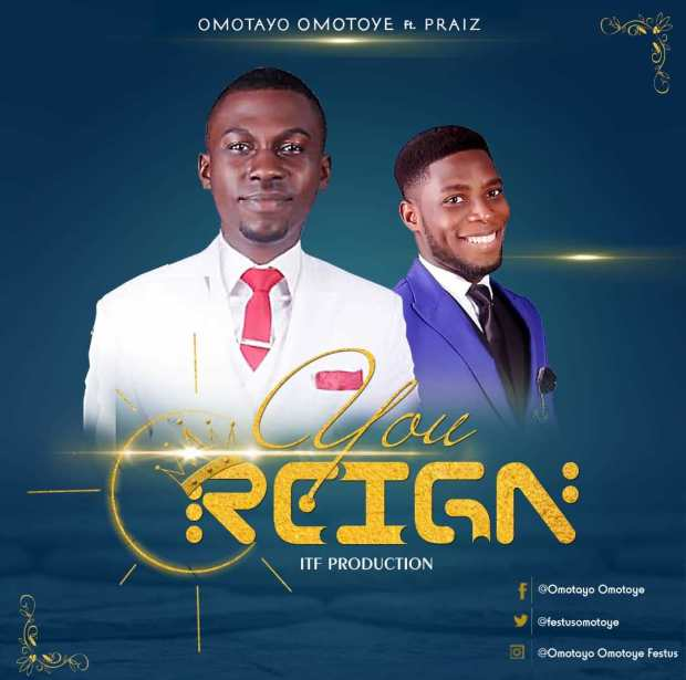 Omotayo Omotoye - You Reign (Ft. Praiz)