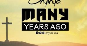 Onyinye - Many Years Ago