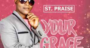 St. Praise - Your Grace