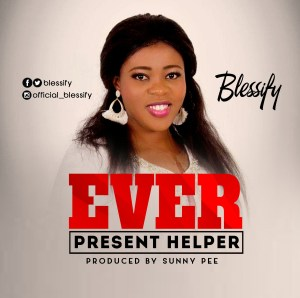 Blessify - Ever Present Helper