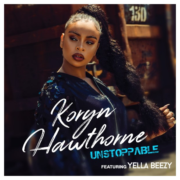 Koryn Hawthorne Unstoppable (Ft. Yella-Beezy)