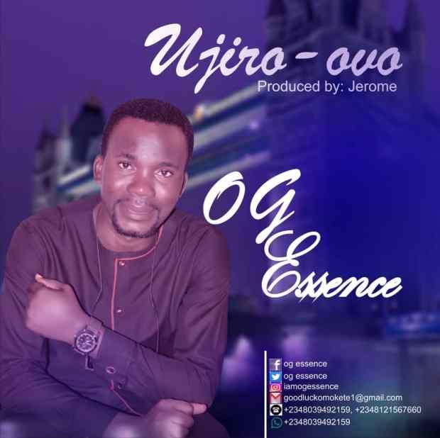 OG Essence – Ujiro-Ovo (Only Praise)