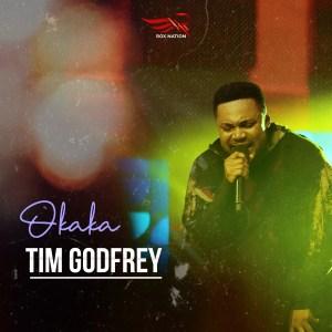 Tim Godfrey - Okaka