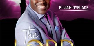 [ALBUM] Elijah Oyelade - Lord of all