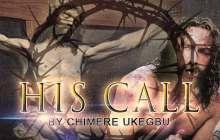 [MUSIC & LYRICS] Chimere Ukegbu - His Call