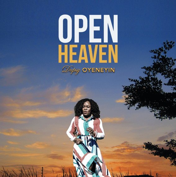 [MUSIC] Dupsy Oyeneyin - Open Heavens