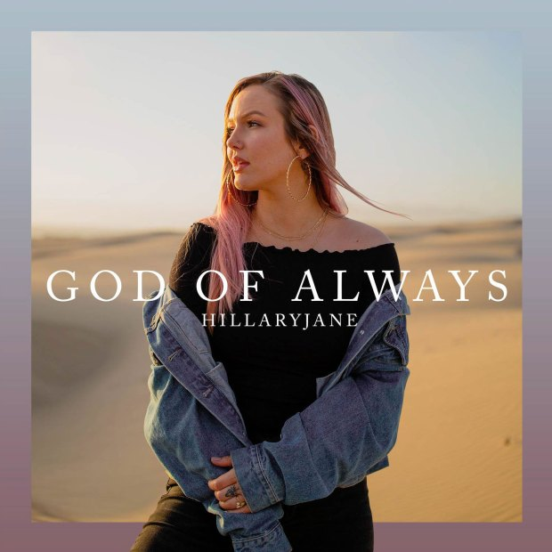 [MUSIC] Hillaryjane - God of Always