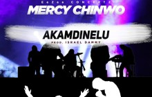 [LYRICS] Mercy Chinwo – Akamdinelu