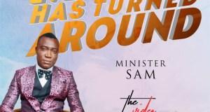[MUSIC] Minister Sam - Everything Has Turned Around