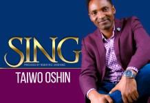 [MUSIC] Taiwo Oshin - Sing