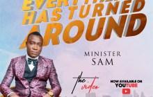 [MUSIC VIDEO] Minister Sam – Everything Has Turned Around