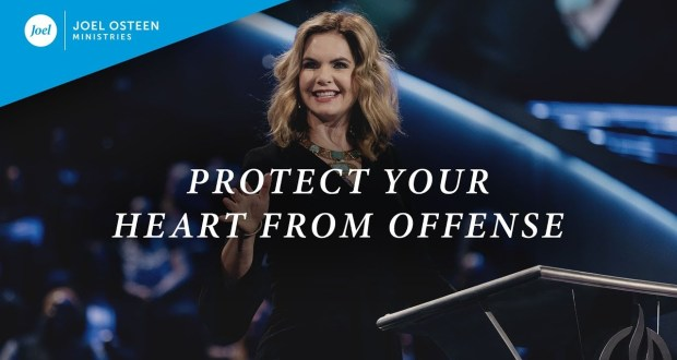 """Protect Your Heart From Offense"" – Victoria Osteen"
