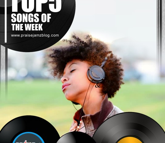 Top5 Hottest Gospel Songs Currently Trending From Last Week