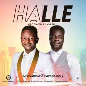 [MUSIC] Sayah Anthony - Halle (Ft. Sweetleke)