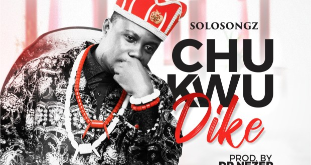[MUSIC] Solo-songz - Chukwu Dike