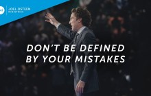 [SERMON] Joel Osteen – Don't Be Defined By Your Mistakes