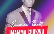[MUSIC] Emmee Best - Imamma Chukwu