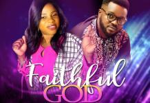 [MUSIC] Dorcas Awolumate - Faithful God (Ft. Mike Abdul)