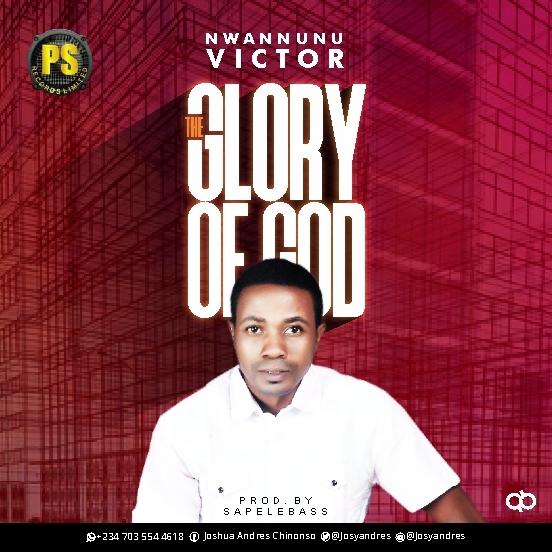 [MUSIC] Victor Nwannunu - The Glory of God
