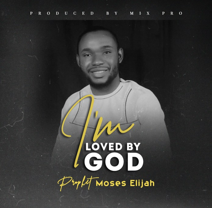 [MUSIC] Prophet Moses Elijah - I'm Loved by God