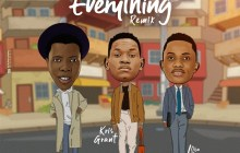 [MUSIC VIDEO] Kris Grant – Everything (Remix) (Ft. Chynaydhu & Oba Reengy)