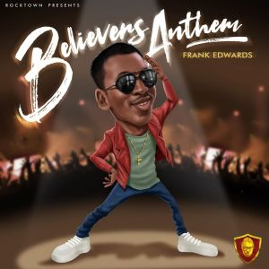 [MUSIC] Frank Edwards - Holy (Believers Anthem)