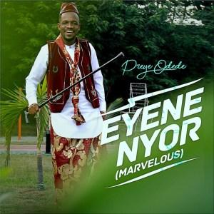 [MUSIC] Preye Odede - Enyene Nyor (Marvelous)