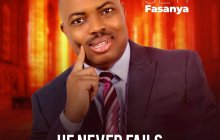 [MUSIC] Seyi Fasanya - He Never Fails