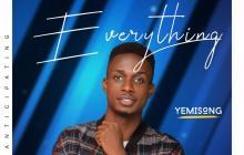 [MUSIC] Yemi Song - Everything