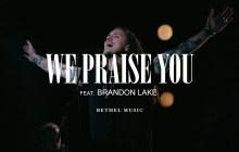 [MUSIC] Brandon Lake - We Praise You