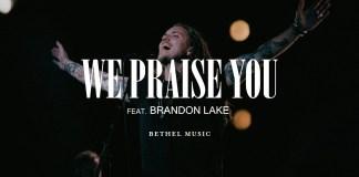 [MUSIC] Brandon Lake - We Praise You (Live)