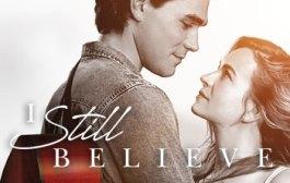 [MOVIE] I Still Believe (2020)