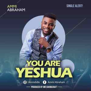 [MUSIC] Ammi Abraham - You Are Yeshua