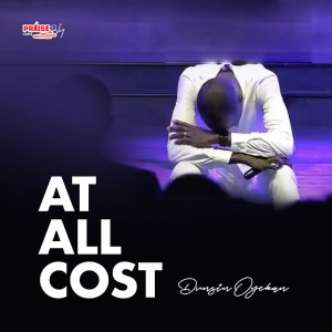 [MUSIC] Dunsin Oyekan - At All Cost