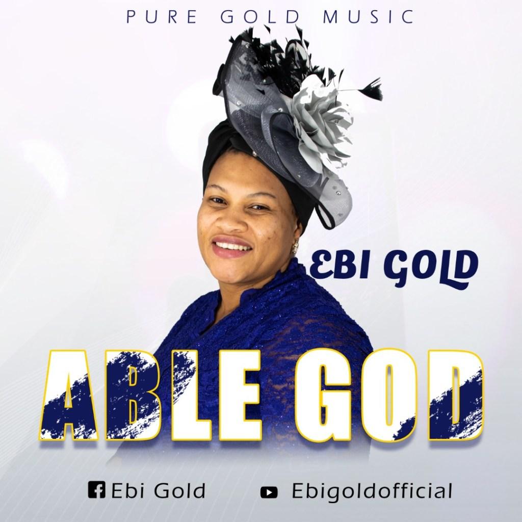[MUSIC] Ebi Gold - Able God