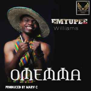 [MUSIC] Emtupee Williams - Omemma