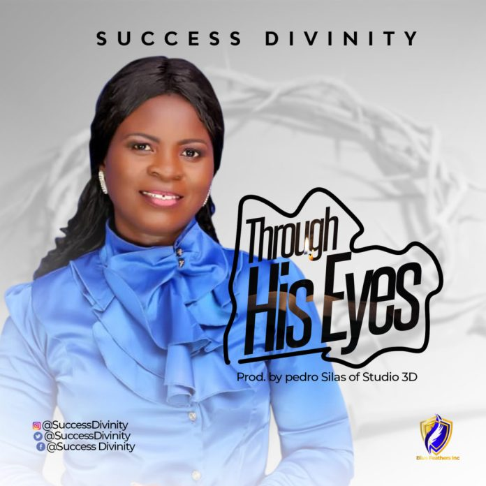 [MUSIC] Success Divinity - Through His Eyes