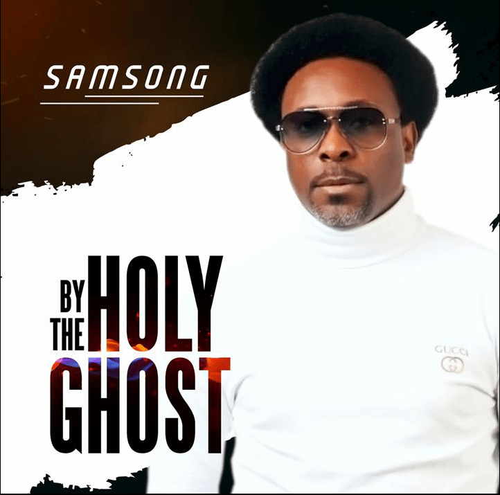 [MUSIC VIDEO] Samsong - By The Holy Ghost