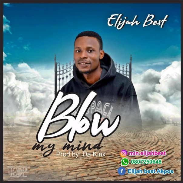 [MUSIC] Elijah Best - Blow My Mind