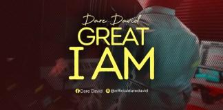[MUSIC] Great I Am - Dare David