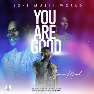 [MUSIC] Jo-E - You Are Good