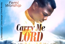 [MUSIC] Femi Worship - Carry Me Lord