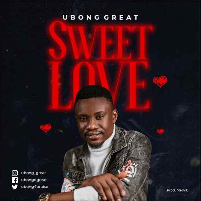 [MUSIC] Ubong Great - Sweet Love